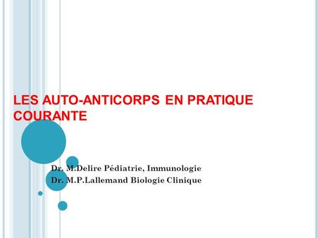 LES AUTO-ANTICORPS EN PRATIQUE COURANTE