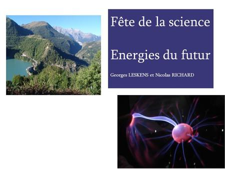 Fête de la science Energies du futur Georges LESKENS et Nicolas RICHARD.