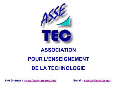 ASSOCIATION POUR L ENSEIGNEMENT DE LA TECHNOLOGIE   Site Internet :