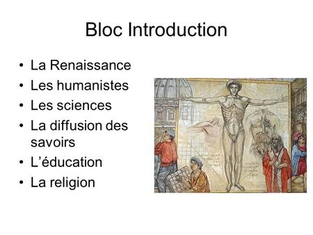 Bloc Introduction La Renaissance Les humanistes Les sciences