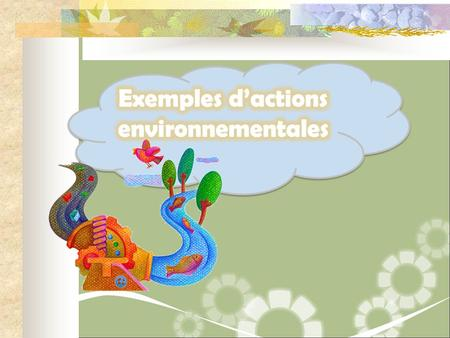 Exemples d'actions environnementales
