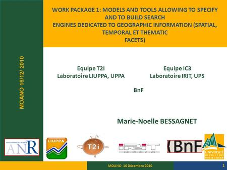 WORK PACKAGE 1: MODELS AND TOOLS ALLOWING TO SPECIFY AND TO BUILD SEARCH ENGINES DEDICATED TO GEOGRAPHIC INFORMATION (SPATIAL, TEMPORAL ET THEMATIC FACETS)