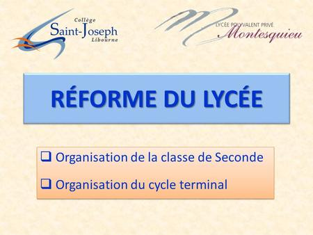 Organisation de la classe de Seconde Organisation du cycle terminal