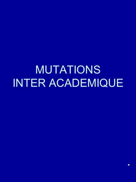 MUTATIONS INTER ACADEMIQUE