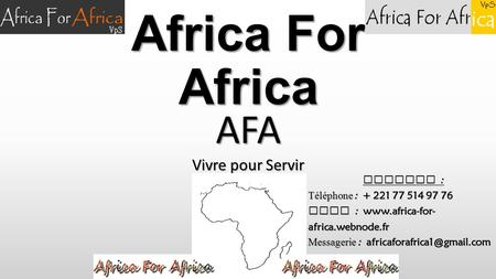 Africa For Africa AFA Vivre pour Servir Contact :