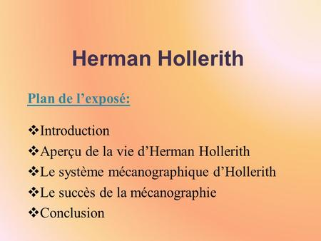 Herman Hollerith Plan de l'exposé: Introduction