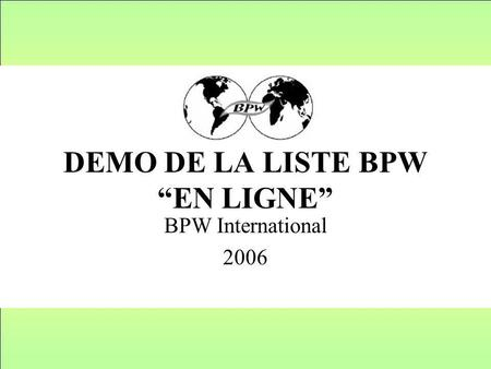 DEMO DE LA LISTE BPW EN LIGNE BPW International 2006.