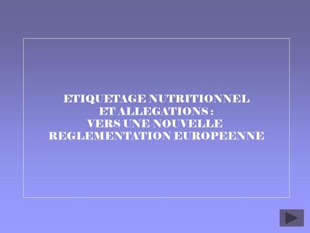 ETIQUETAGE NUTRITIONNEL ET ALLEGATIONS :