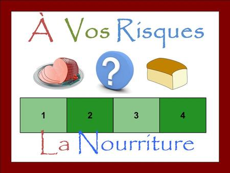 À Vos Risques 1234 La Nourriture. Set-Up and Play: Divide the class into teams of 3-4. Team one chooses a square and says the number. The teacher clicks.