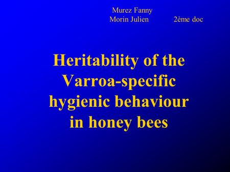 Murez Fanny Morin Julien 2ème doc Heritability of the Varroa-specific hygienic behaviour in honey bees.