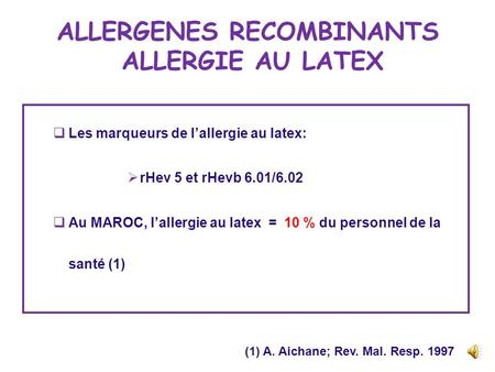 ALLERGENES RECOMBINANTS ALLERGIE AU LATEX