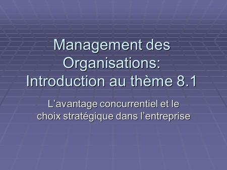 Management des Organisations: Introduction au thème 8.1