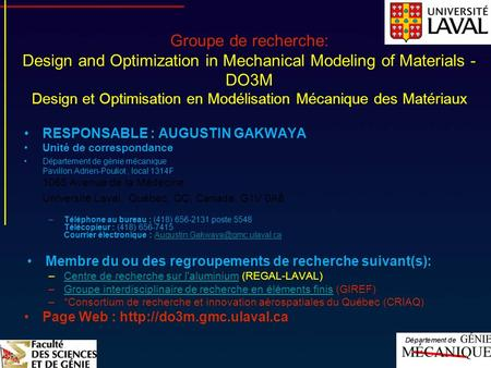 Groupe de recherche: Design and Optimization in Mechanical Modeling of Materials - DO3M Design et Optimisation en Modélisation Mécanique des Matériaux.
