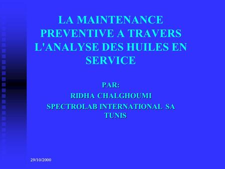 LA MAINTENANCE PREVENTIVE A TRAVERS L'ANALYSE DES HUILES EN SERVICE