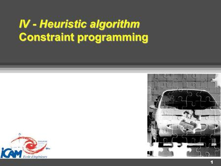 1 IV - Heuristic algorithm Constraint programming.