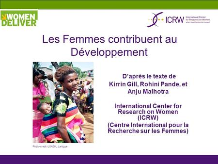 Daprès le texte de Kirrin Gill, Rohini Pande, et Anju Malhotra International Center for Research on Women (ICRW) (Centre International pour la Recherche.