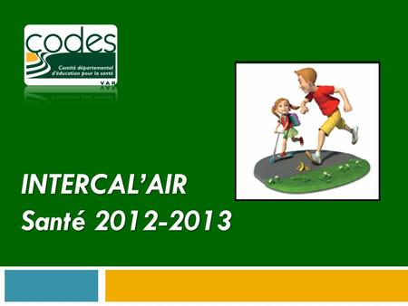 INTERCAL'AIR Santé 2012-2013.