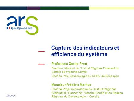Capture des indicateurs et efficience du système