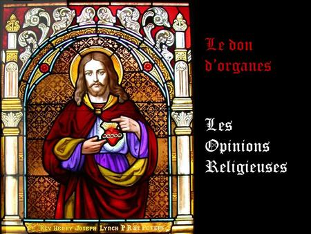 Le don d'organes Les Opinions Religieuses.