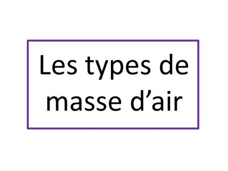 Les types de masse d'air