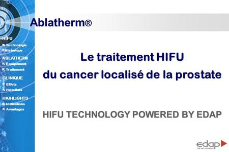 du cancer localisé de la prostate HIFU TECHNOLOGY POWERED BY EDAP
