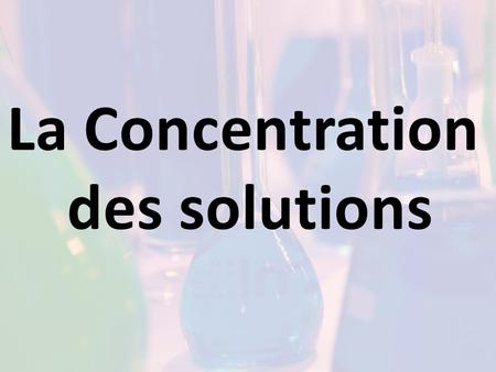 La concentration dune solution Calcul du pourcentages massique, volumique et masse/volume % massique = masse de soluté (g) x 100 masse de solution (g)