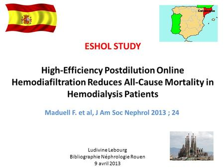 ESHOL STUDY High-Efficiency Postdilution Online Hemodiafiltration Reduces All-Cause Mortality in Hemodialysis Patients Maduell F. et al, J Am Soc Nephrol.
