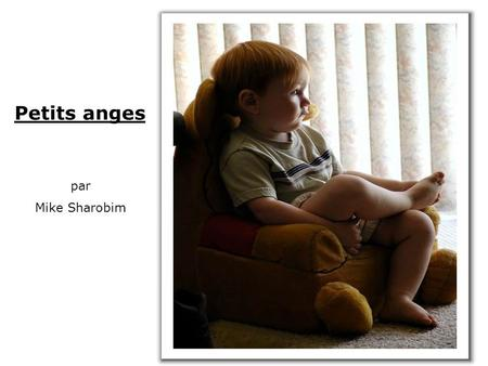 Petits anges par Mike Sharobim.