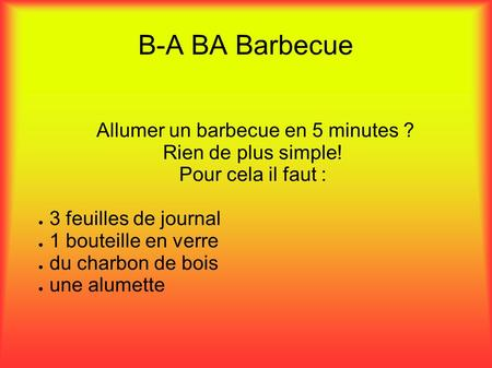 Comment allumer un barbecue ppt t l charger for Comment allumer un barbecue