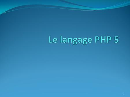 Le langage PHP 5.