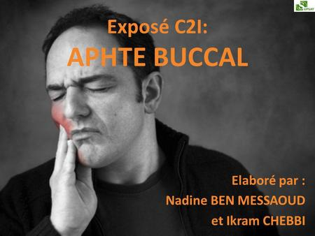 Exposé C2I: APHTE BUCCAL
