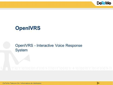 DeTeWe Telecom SA / Informations de distribution OpenIVRS OpenIVRS - Interactive Voice Response System.