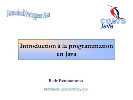 Badr Benmammar Introduction à la programmation en Java.