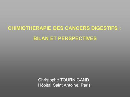 CHIMIOTHERAPIE DES CANCERS DIGESTIFS :
