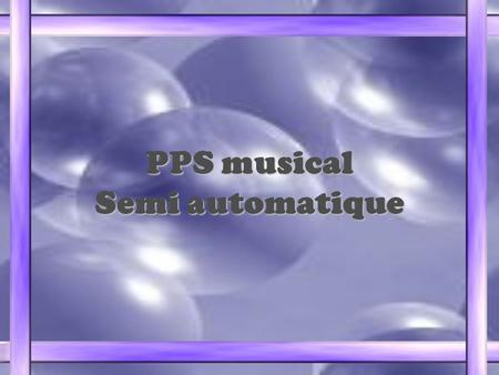 PPS musical Semi automatique.