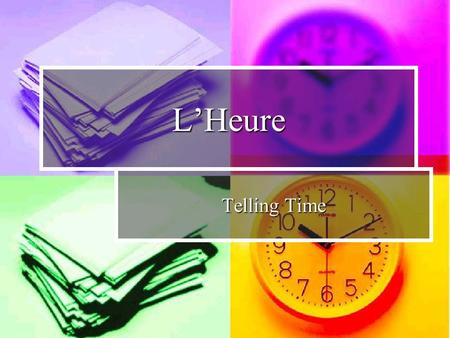 L'Heure Telling Time.