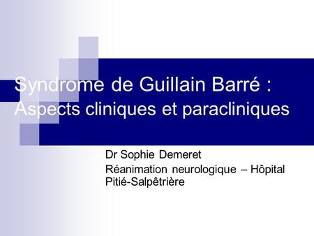 Syndrome de Guillain Barré : Aspects cliniques et paracliniques