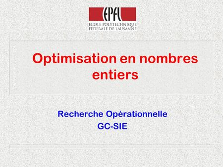 Optimisation en nombres entiers