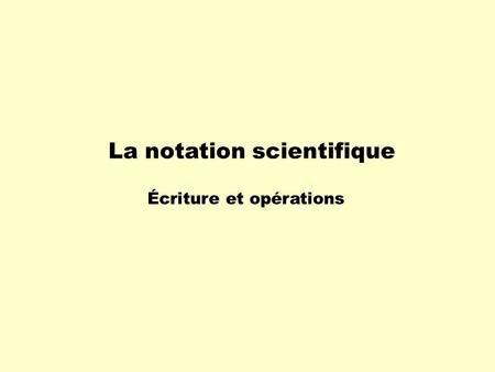 La notation scientifique