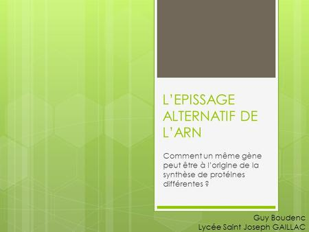 L'EPISSAGE ALTERNATIF DE L'ARN