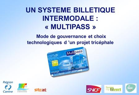 UN SYSTEME BILLETIQUE INTERMODALE : « MULTIPASS »