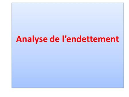 Analyse de l'endettement