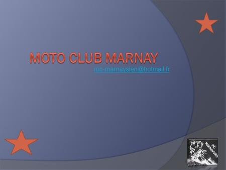 Mc-marnaysien@hotmail.fr MOTO CLUB MARNAY.