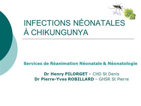 INFECTIONS NÉONATALES À CHIKUNGUNYA