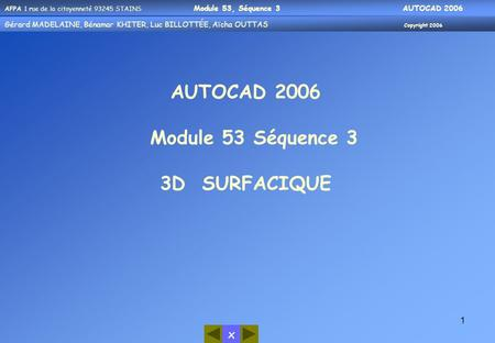 AUTOCAD 2006 Module 53 Séquence 3 3D SURFACIQUE.