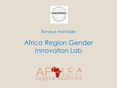 Banque mondiale Africa Region Gender Innovation Lab.