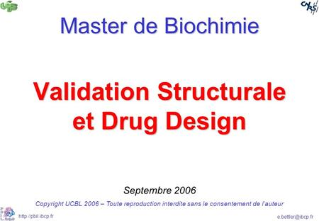 Validation Structurale et Drug Design
