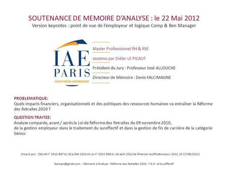 SOUTENANCE DE MEMOIRE DANALYSE : le 22 Mai 2012 Version keynotes : point de vue de lemployeur et logique Comp & Ben Manager Master Professionnel RH & RSE.