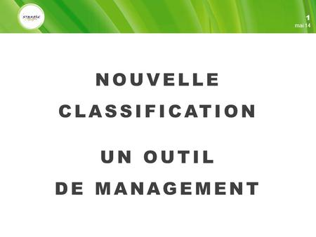 NOUVELLE CLASSIFICATION UN OUTIL DE MANAGEMENT mai 14 1.