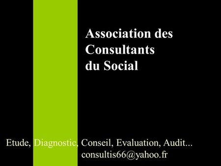 Association des Consultants du Social Etude, Diagnostic, Conseil, Evaluation, Audit...